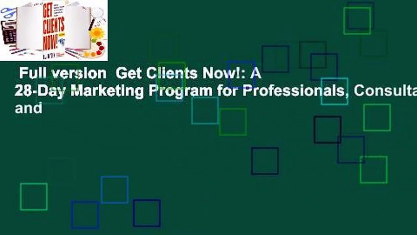 Full version  Get Clients Now!: A 28-Day Marketing Program for Professionals, Consultants, and