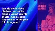 La Casa de Papel  quand Jaime Lorente (Denver) et Ester Acebo (Stockholm) nous apprennent à draguer à la française