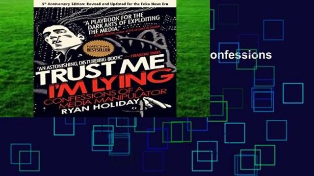 Full version  Trust Me, I m Lying: Confessions of a Media Manipulator  Review