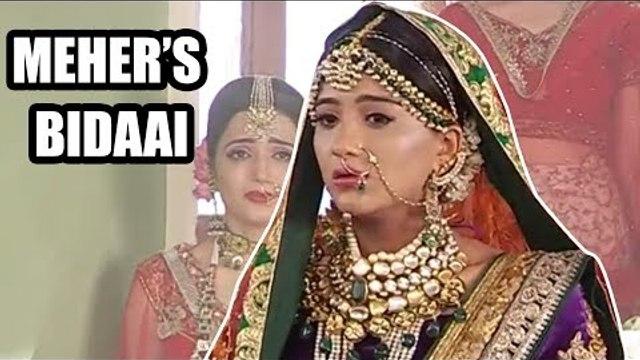 Choti Sarrdaarni: Meher gets emotional at her bidaai