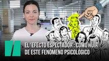 El 'efecto espectador': cómo huir de este fenómeno psicológico