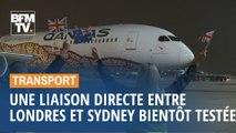 Qantas va tester une liaison commerciale directe entre Londres et Sydney