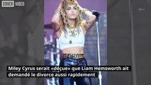 Miley Cyrus est «déçue» que Liam Hemsworth ait déjà demandé le divorce