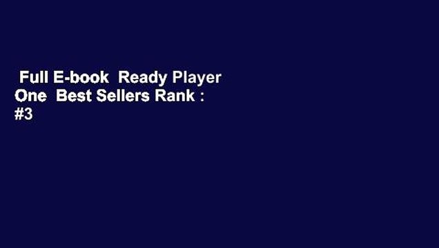 Full E-book  Ready Player One  Best Sellers Rank : #3