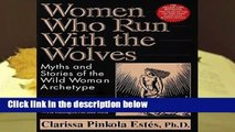 [READ] Women Who Run with the Wolves: Myths and Stories of the Wild Woman Archetype