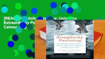[READ] Simplicity Parenting: Using the Extraordinary Power of Less to Raise Calmer, Happier, and