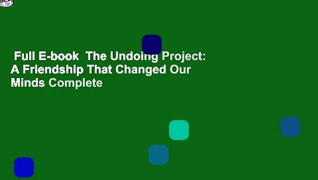 Full E-book  The Undoing Project: A Friendship That Changed Our Minds Complete
