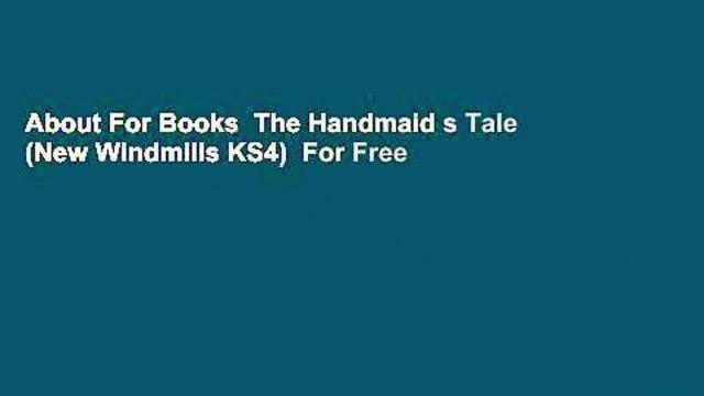 About For Books  The Handmaid s Tale (New Windmills KS4)  For Free
