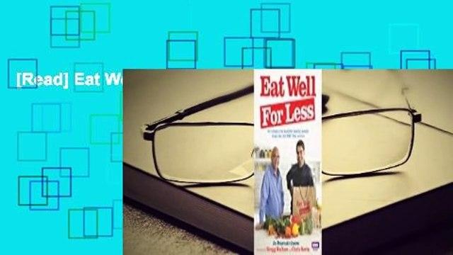 [Read] Eat Well for Less  For Full