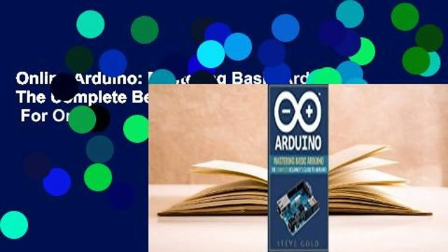 Online Arduino: Mastering Basic Arduino: The Complete Beginner's Guide to Arduino  For Online
