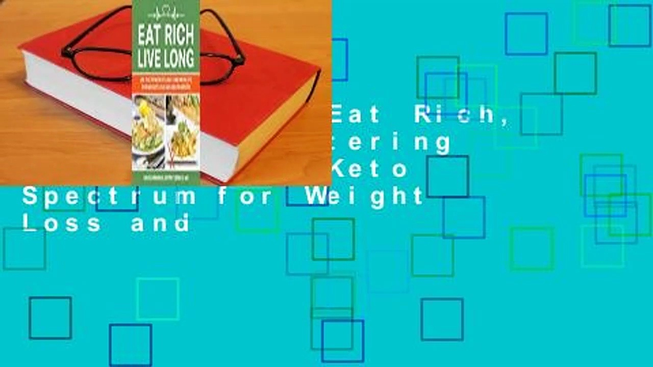 Full E-book  Eat Rich, Live Long: Mastering the Low-Carb  Keto Spectrum for Weight Loss and