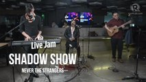 Never The Strangers – 'Shadow Show'