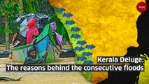 Kerala Deluge: The reasons behind the consecutive floods.