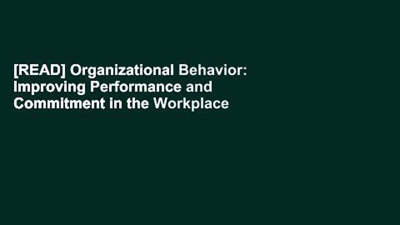 [READ] Organizational Behavior: Improving Performance and Commitment in the Workplace