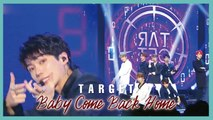 [HOT] TARGET - Baby Come Back Home ,  타겟  - Baby Come Back Home Show Music core 20190824