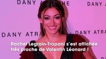 Rachel Legrain-Trapani  c'est officiel, elle est en couple avec Valentin Léonard !