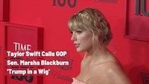 Taylor Swift's Views On Marsha Blackburn