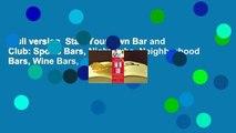 Full version  Start Your Own Bar and Club: Sports Bars, Nightclubs, Neighborhood Bars, Wine Bars,