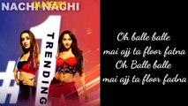 Lyrics Nachi Nachi: Street Dancer 3D |Varun D, Shraddha K, Nora F| Neeti M,Dhvani B,Millind G | SachinJigar