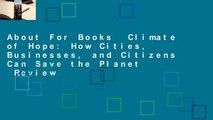 About For Books  Climate of Hope: How Cities, Businesses, and Citizens Can Save the Planet  Review
