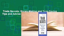 Trade Secrets: Money-Making and Time-Saving Tips and Advice  For Kindle