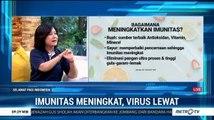 Imunitas Meningkat, Virus Lewat (1)