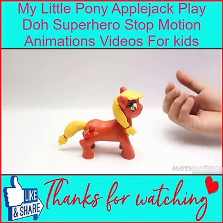 My Little Pony Applejack Play Doh Superhero Stop Motion Animations Videos  For Kids - Video Dailymotion