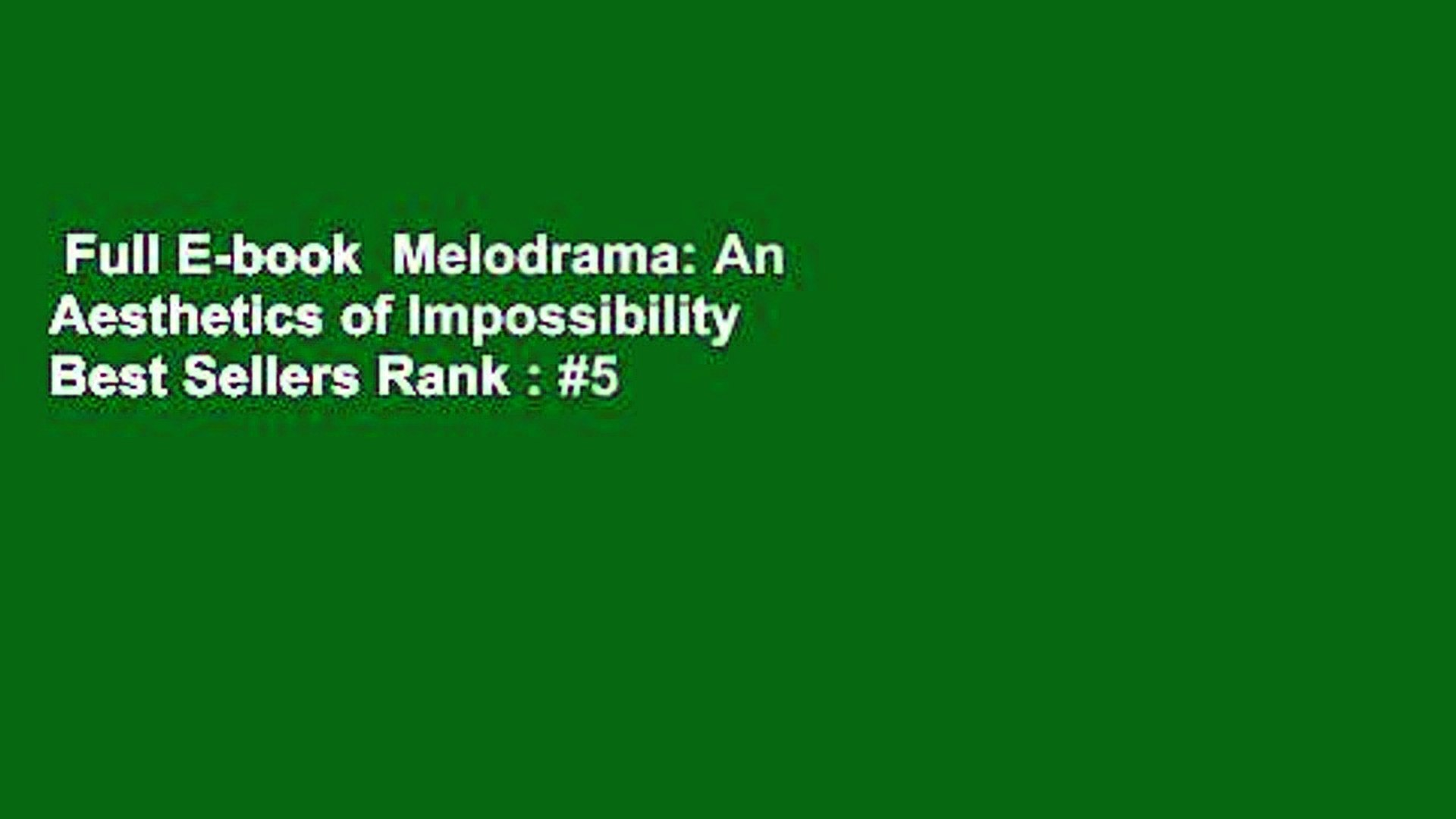 Full E-book  Melodrama: An Aesthetics of Impossibility  Best Sellers Rank : #5