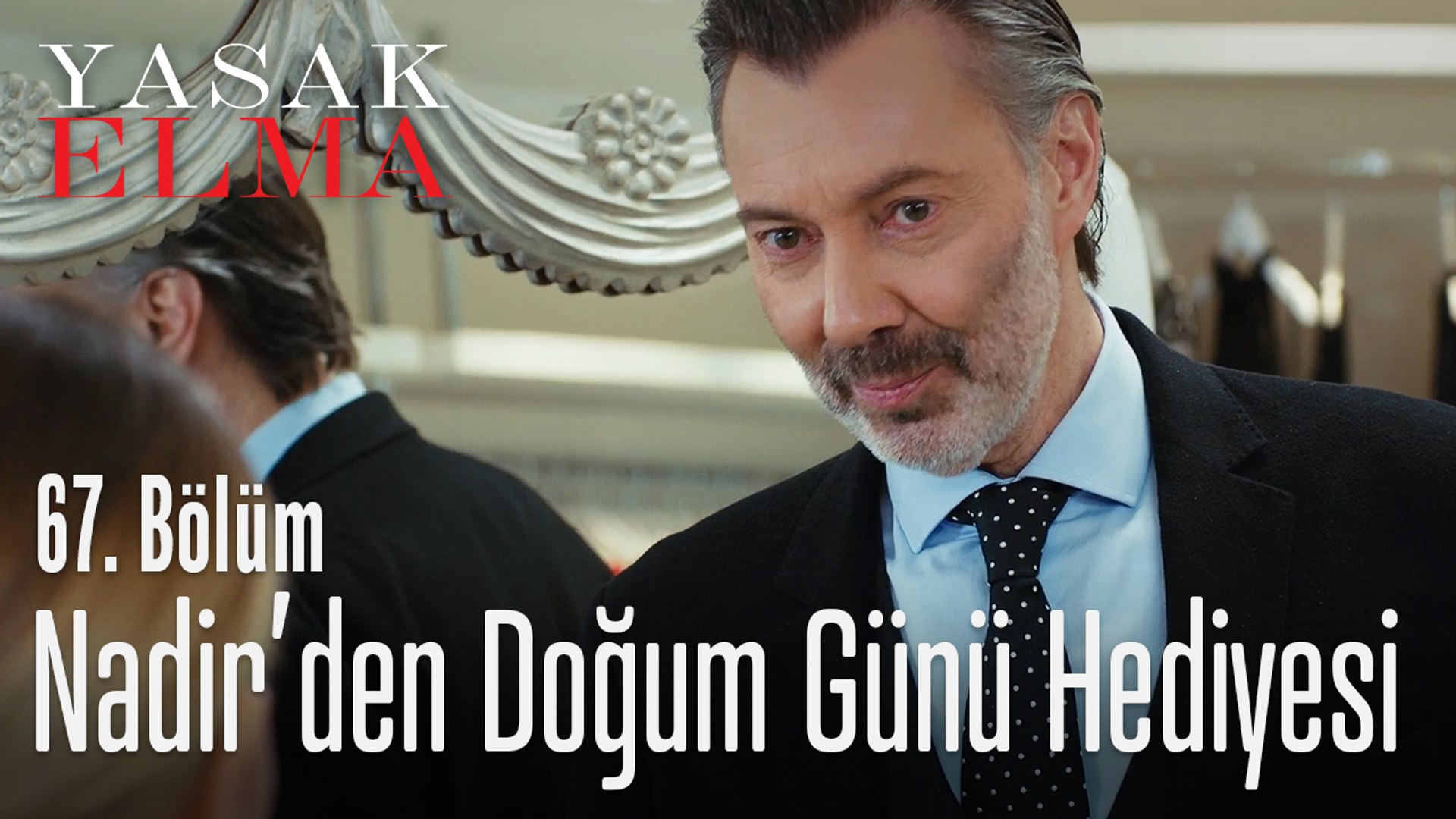 Nadir'in büyük jesti - Yasak Elma 67. Bölüm