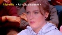 Affaire Mila : « J'ai voulu blasphémer »