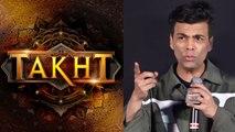 Karan Johar Speaks On Endorsing Islamophobia In Film Takht