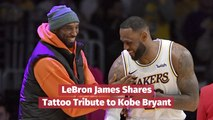 LeBron James Gets Tattoo For Kobe Bryant