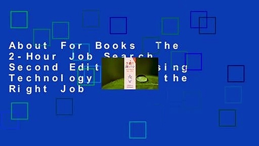 About For Books  The 2-Hour Job Search, Second Edition: Using Technology to Get the Right Job