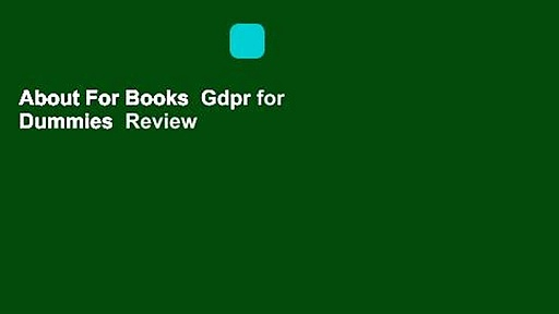 About For Books  Gdpr for Dummies  Review