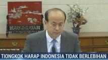 Tiongkok Harap Indonesia Tidak Berlebihan Terkait Virus Corona