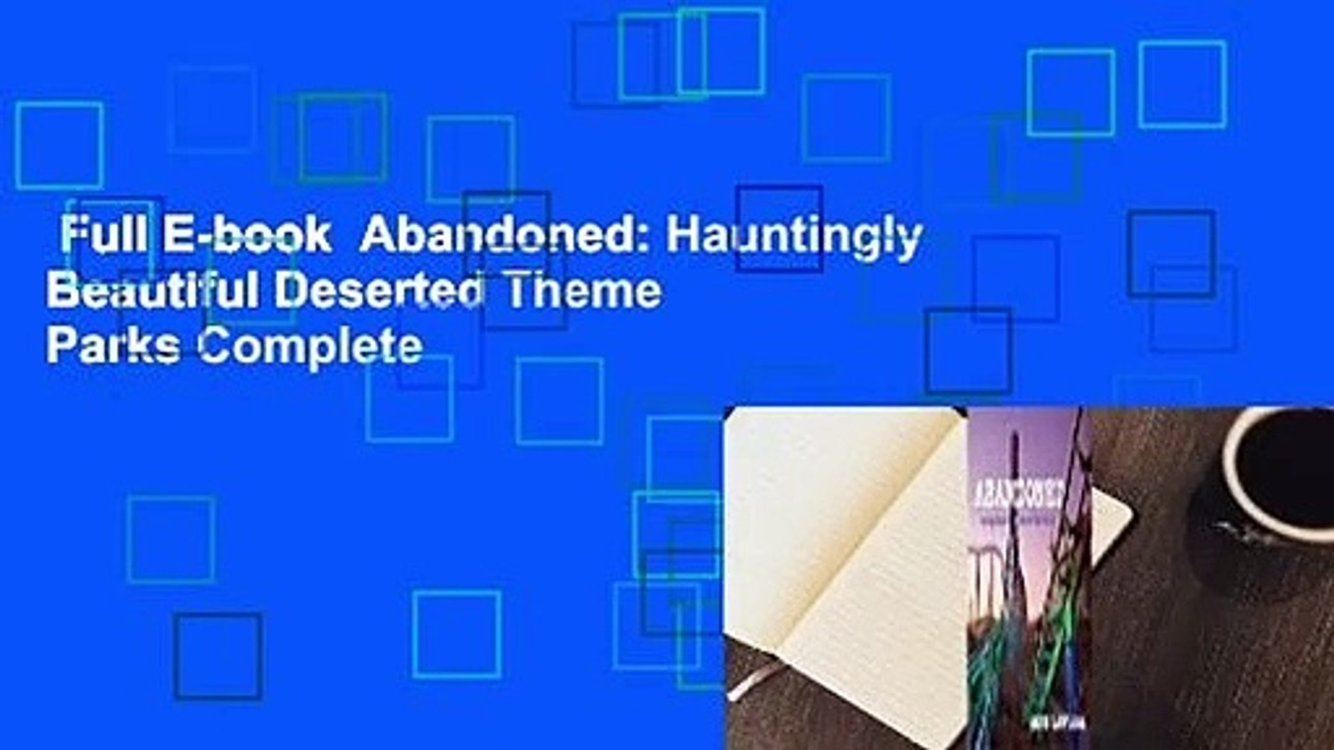 Full E Book Abandoned Hauntingly Beautiful Deserted Theme Parks Complete Video Dailymotion