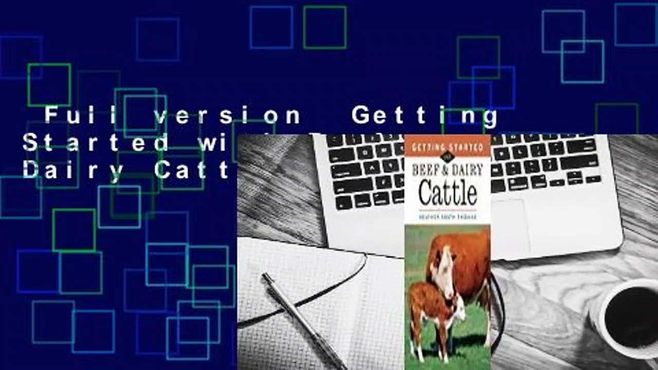 Full version  Getting Started with Beef  Dairy Cattle  Review