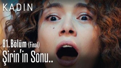 Şirin'in sonu..- Kadın 81. Bölüm (Final)