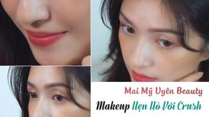 Makeup Đơn Giản Hẹn Hò Với Crush _ Mai Mỹ Uyên Beauty