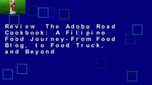 Review  The Adobo Road Cookbook: A Filipino Food Journey-From Food Blog, to Food Truck, and Beyond