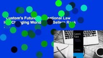 Custom's Future: International Law in a Changing World  Best Sellers Rank : #5