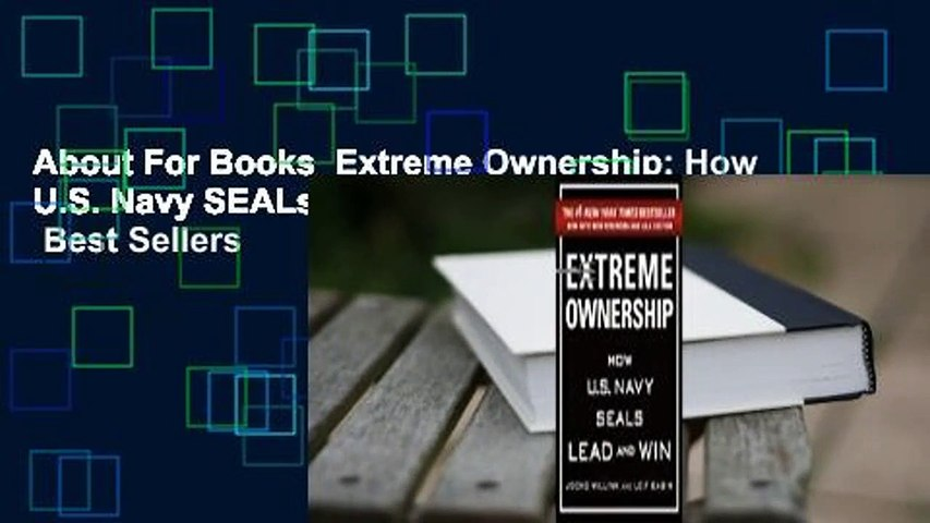 About For Books  Extreme Ownership: How U.S. Navy SEALs Lead and Win (New Edition)  Best Sellers