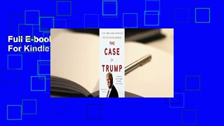 Full E-book The Case for Trump  For Kindle
