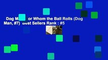 Dog Man: For Whom the Ball Rolls (Dog Man, #7)  Best Sellers Rank : #5
