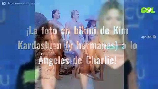 ¡La foto en bikini de Kim Kardashian (y hermanas) a lo Ángeles de Charlie!