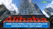 Alibaba hits pause on fresh India investments