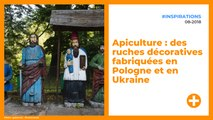 Apiculture : des ruches décoratives fabriquées en Pologne et en Ukraine