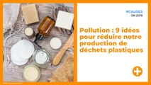 Pollution : 9 idées pour réduire notre production de déchets plastiques