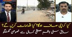 Mustafa Kamal exclusive talk over Karachi cleanliness drive