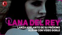 Lana Del Rey lanza adelanto de su próximo álbum con video doble